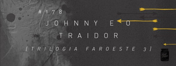 Johnny e o traidor (3) [#178]