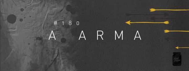 A arma [#180]