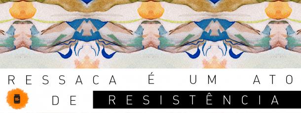 Ressaca é um ato de resistência