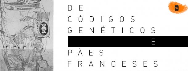 De códigos genéticos e pães franceses