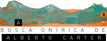 A busca onírica de Alberto Carter